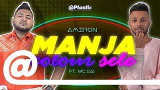Manja Colour Sele - Amiron ft. MC SAI // Official Lyrics Video | PLSTC.CO 2020