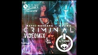 VIDEOMIX Natti Natasha x Ozuna   Criminal FT DJ KBRON