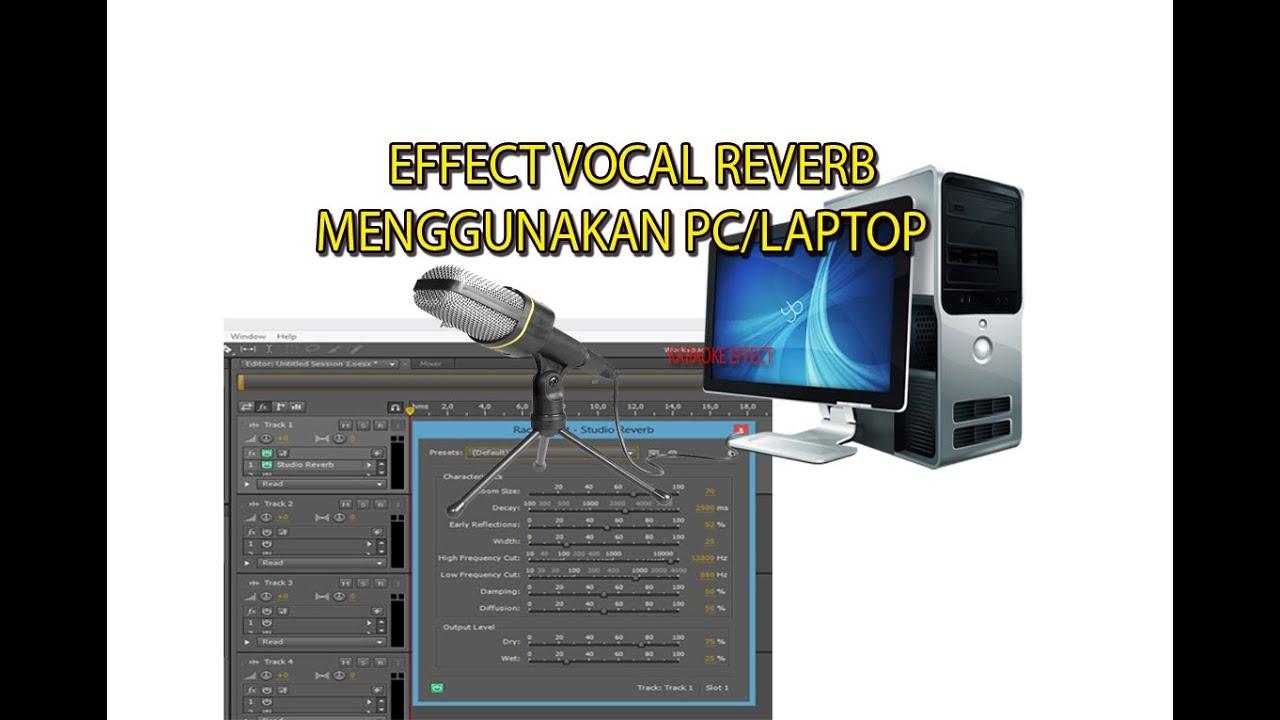 Cara Setting Effect Echo Reverb Mic Dikomputer Suara Jadi Nyyiissss Youtube