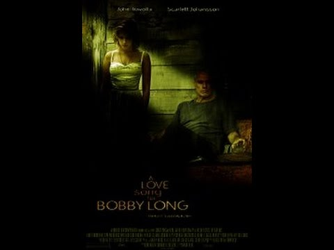 A Love Song For Bobby Long 2004