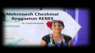 Mehrnoosh - Cheshmat REMIX (Reggaeton)