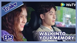 【ENG SUB 】Walk Into Your Memory trailer EP9Part3——Starring: Cecilia Boey,Eden Zhao,Tiffany Zhong