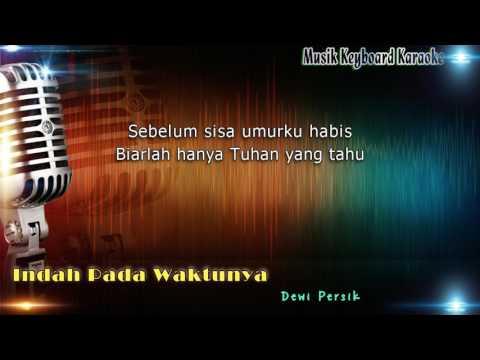 Dewi Persik - Indah Pada Waktunya Karaoke Tanpa Vokal