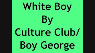 White Boy By Culture Club/Boy George With Lyrics