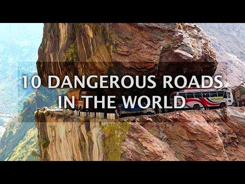 10 Highly Dangerous Roads you should avoid - The Road Conditions, Closures - Top 10 List