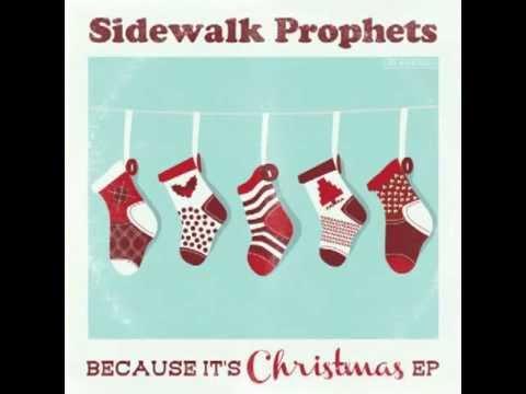 Sidewalk Prophets-Because It's Christmas - YouTube