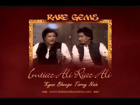 Kyun Bheege Torey Nain by Ustad Imtiaz Ali...