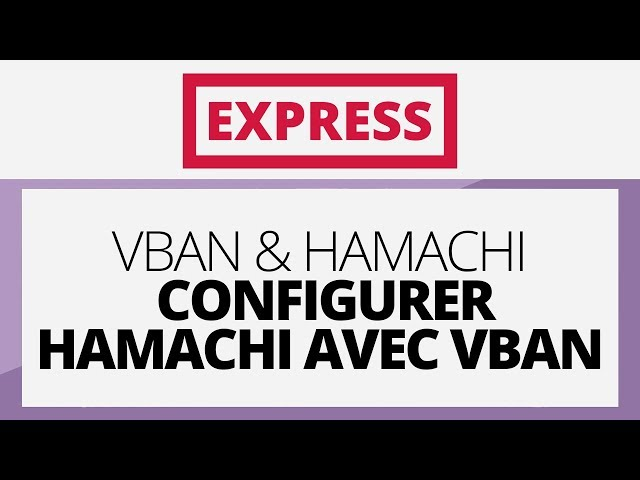 Créer sa radio EXPRESS - Tutoriel - Vban & Hamachi