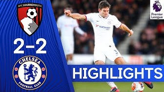 Bournemouth 2 -2 Chelsea | Premier League Highlights