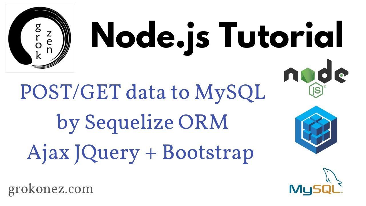 NodeJS/Express – POST/GET data to MySQL using Sequelize ORM – Ajax JQuery +  Bootstrap