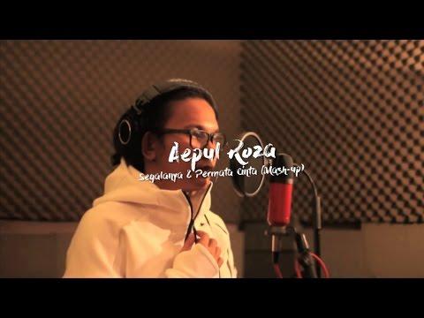 Aepul Roza - Segalanya & Permata Cinta (Mash-up Cover).