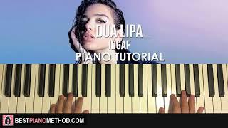 HOW TO PLAY - Dua Lipa - IDGAF (Piano Tutorial Lesson)