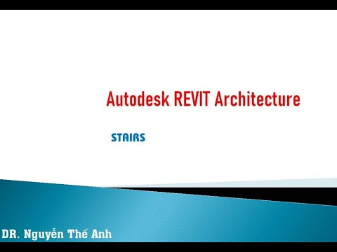 Autodesk REVIT architecture:   Stairs (bố trí cầu thang kiến trúc)