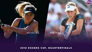 Elina Svitolina vs. Elise Mertens | 2018 Rogers Cup Quarterfinals | WTA Highlights