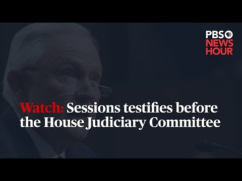 WATCH LIVE: Attorney General Sessions testifies to the House Judiciary Committee