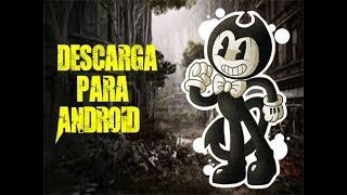 Descarga Bendy and the ink machine para Android
