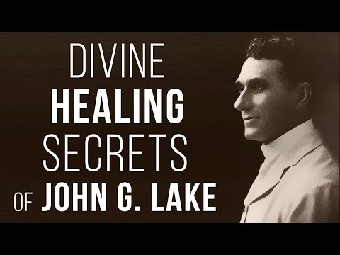 Divine Healing Secrets of John G. Lake | Curry Blake