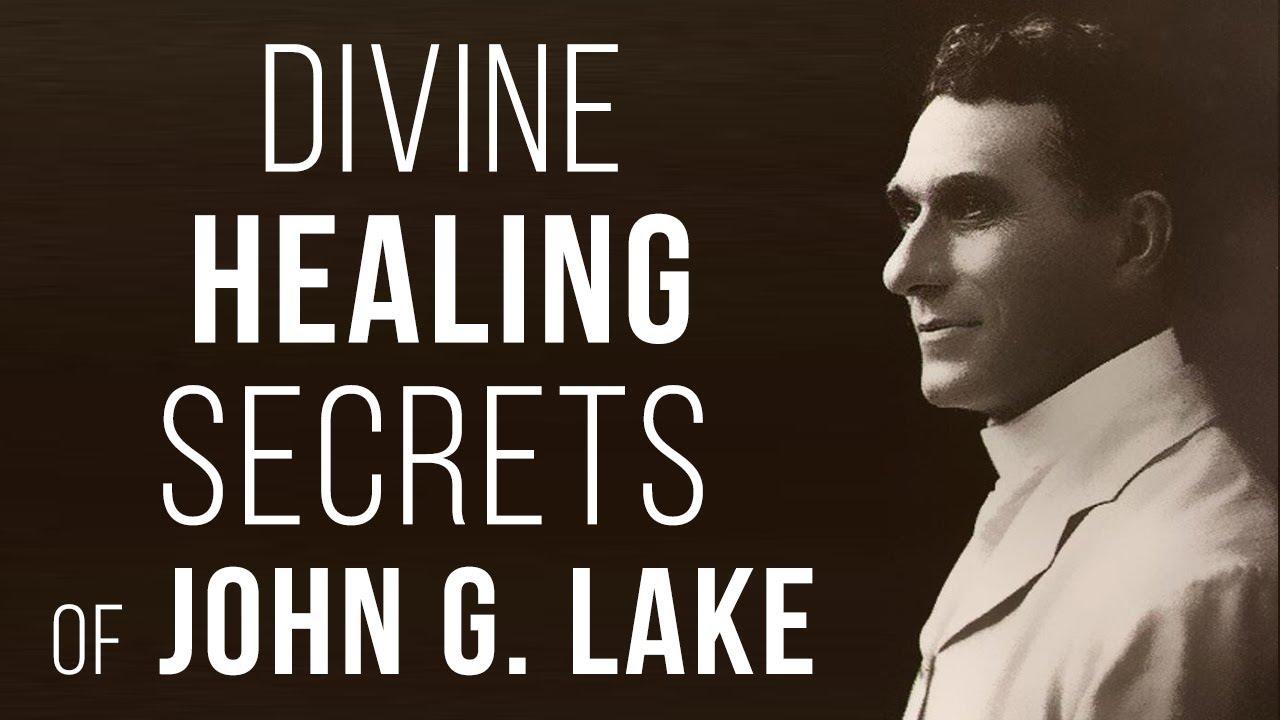 Divine Healing Secrets of John G  Lake | Curry Blake