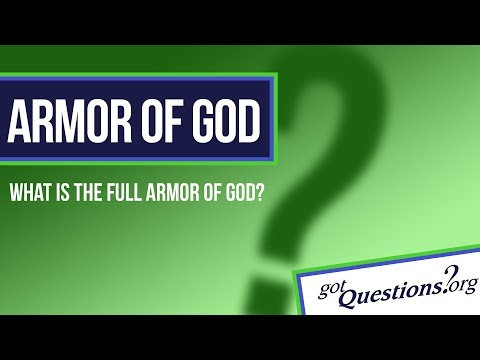What Is The Full Armor Of God Gotquestions Org