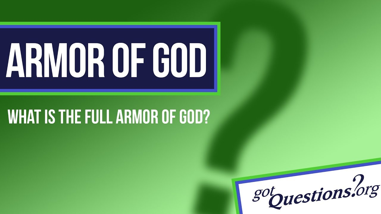 What Is The Full Armor Of God Youtube