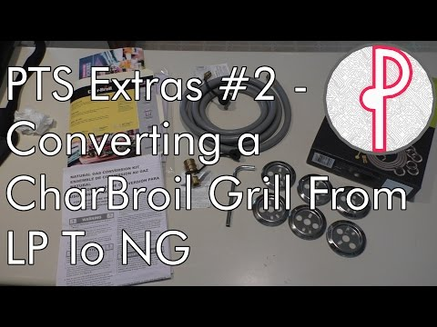 PTS Extras #2 - Converting A CharBroil Grill From LP To NG