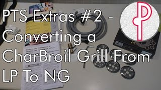 Pts Extras 2 Converting A Charbroil Grill From Lp To Ng Youtube