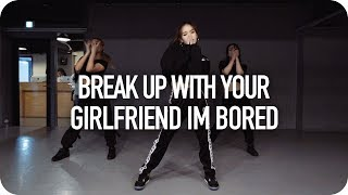 break up with your girlfriend, i'm bored - Ariana Grande / Yeji Kim Choreography