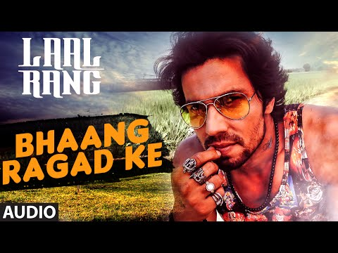 Randeep Hooda: Bhaang Ragad ke FULL AUDIO Song |...