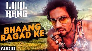 Randeep Hooda: Bhaang Ragad ke FULL AUDIO Song | Movie: Laal Rang