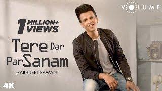 Tere Dar Par Sanam By Abhijeet Sawant | Phir Teri Kahani Yaad Aayee | Kumar Sanu | Cover Song