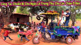 Nguyễn Tiến    Công Tác Chuẩn Bị Gấp Rút Cho Ngày Trung Thu Sắp Tới !!!
