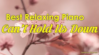 Can't hold us down 🧡 Best relaxing piano, Beautiful Piano Music | City Music