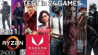 Test 24 Games with Ryzen 5 2400G Vega 11 & 8GB RAM [Part 1]