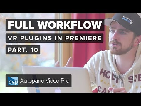 Part 10 - Plugins and VR in Premiere | The full 360 video creation workflow