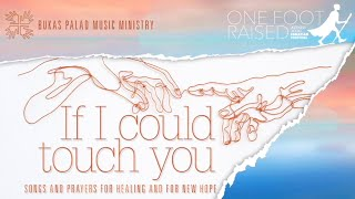 IF I COULD TOUCH YOU: Songs and Prayers for Healing and for New Hope YouTube Videos