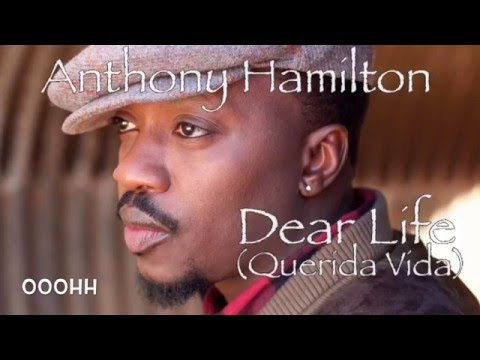 Anthony Hamilton Dear Life Querida Vida Sub Español