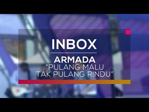 Armada - Pulang Malu Tak Pulang Rindu (Live On Inbox)