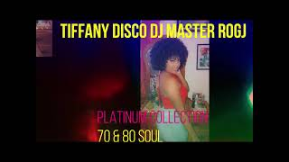 TIFFANY DISCO PLUATINUM COLLECTION 70 & 80  SOULMIX DJ MASTER ROGJ TEL#8768256118
