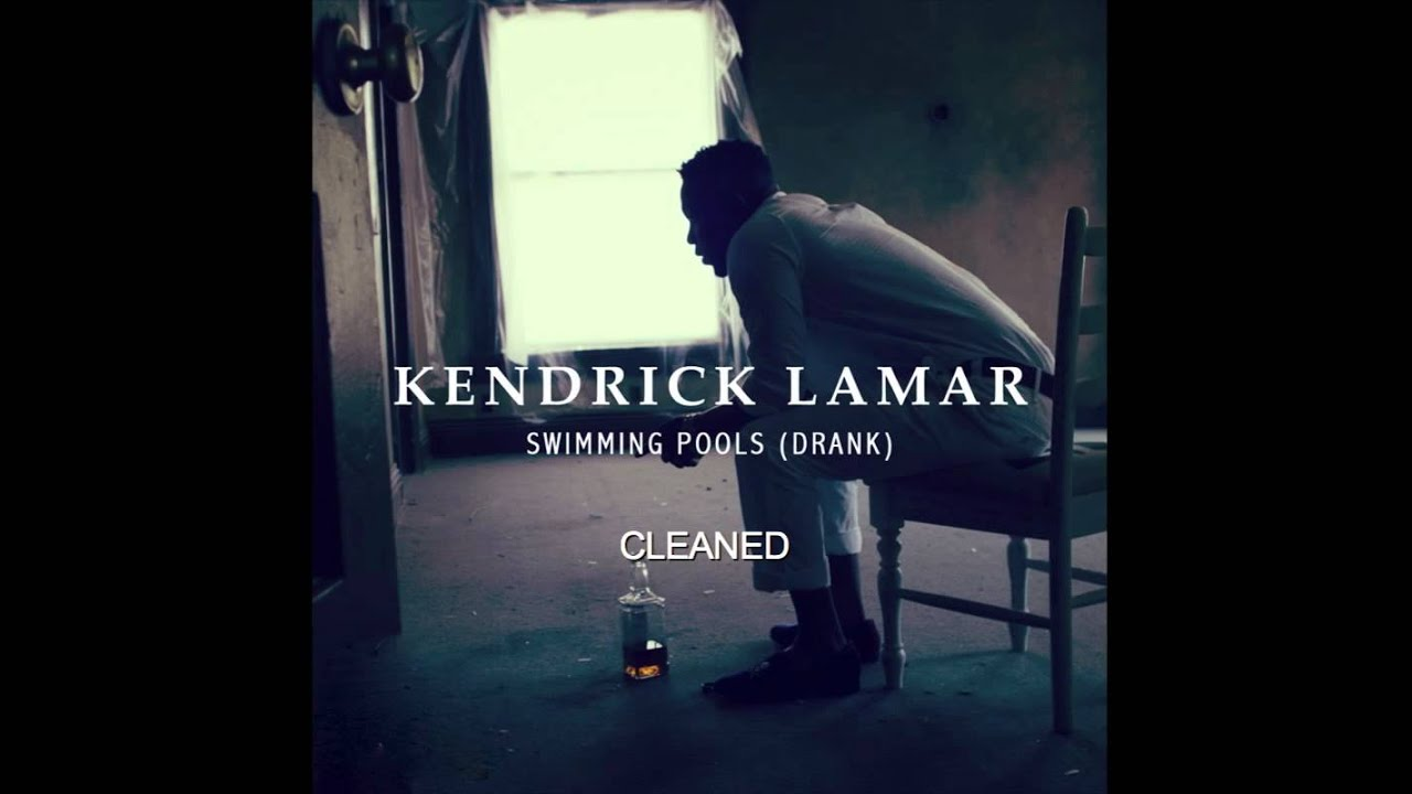 Kendrick Lamar Swimming Pools Drank Hd Clean With Download Link Youtube