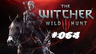 The Witcher 3 Wild Hunt #064: Alles wandelt sich ins negative