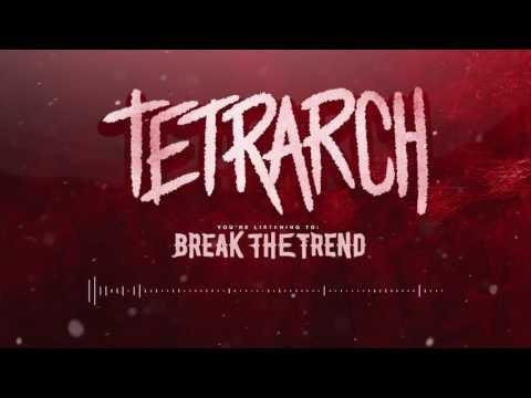 Tetrarch - Break the Trend  Track