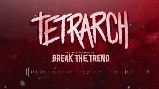 Tetrarch - Break the Trend (Official Track Video)
