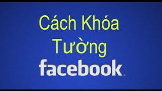 Hướng Dẫn Cách Khóa Tường Facebook Không Cho Bạn Bè Đăng Hình Lên