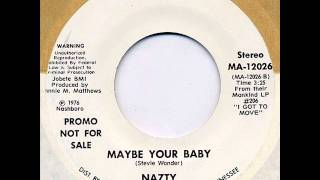 Maybe Your Baby-Nazty-1976
