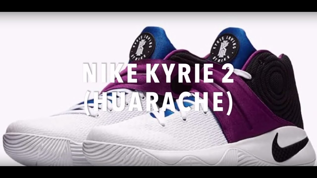 5f20aa64f138 NIKE KYRIE 2 (HUARACHE) SNEAKERS NEWS - YouTube