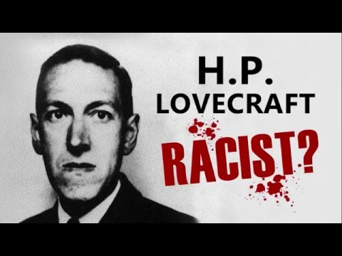 Was H.P. Lovecraft a Racist?