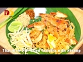 Thai Style Stir Fried Noodles with Shrimp (Thai Food) ผัดไทยกุ้งสด | Pad Thai