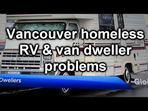 Homeless RV and Van Dweller Problems in Vancouver, Canada