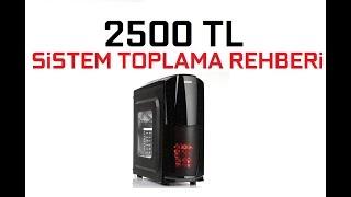 2500TL SİSTEM TOPLAMA REHBERİ