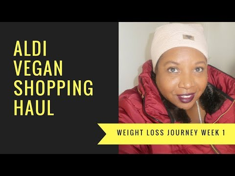 ALDI VEGAN SHOPPING HAUL - WEIGHT LOSS JOURNEY WEEK 1